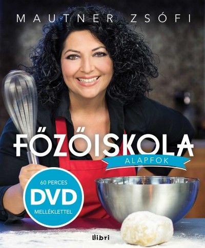 Mautner Zsófi - Főzőiskola - DVD melléklettel -Alapfok