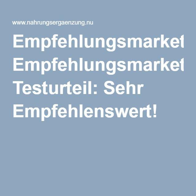 Empfehlungsmarketing Testurteil: Sehr Empfehlenswert!