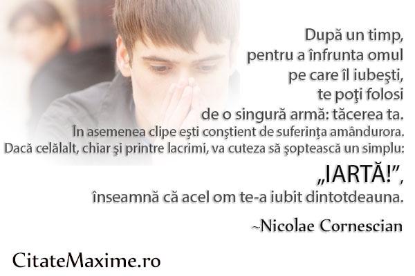 """""""Dupa un timp, pentru a infrunta omul pe care il iubesti, te poti folosi de o singura arma: tacerea ta. In asemenea clipe esti constient de suferinta amandurora. Daca celalalt, chiar si printre lacrimi, va cuteza sa sopteasca un simplu:… (citeste mai mult)""""  #CitatImagine de Nicolae Cornescian  Iti place acest #citat? ♥Like♥ si ♥Share♥ cu prietenii tai.  #CitateImagini: #DeDragoste #DragosteAdevarata #NicolaeCornescian #romania #quotes  Vezi mai multe #citate pe http://citatemaxime.ro/"""