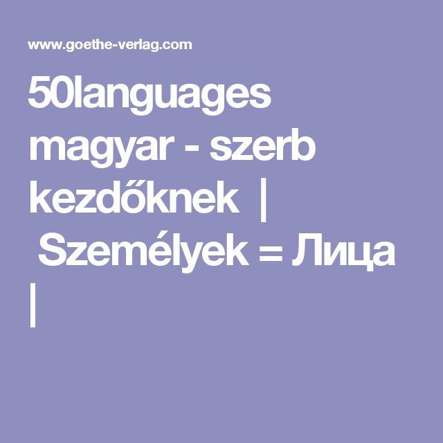 50languages magyar - szerb kezdőknek | Személyek = Лица |