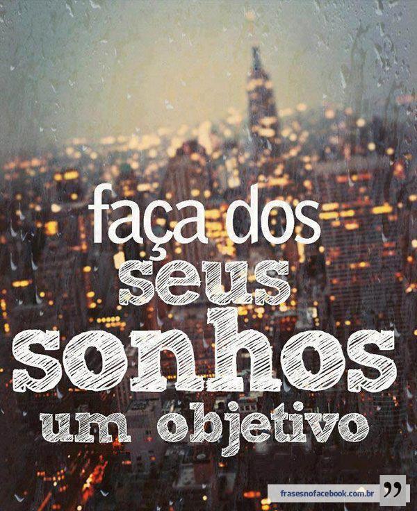 Frases para Facebook - Faça dos seus sonhos um objetivo - Frases com imagens e recados para Facebook
