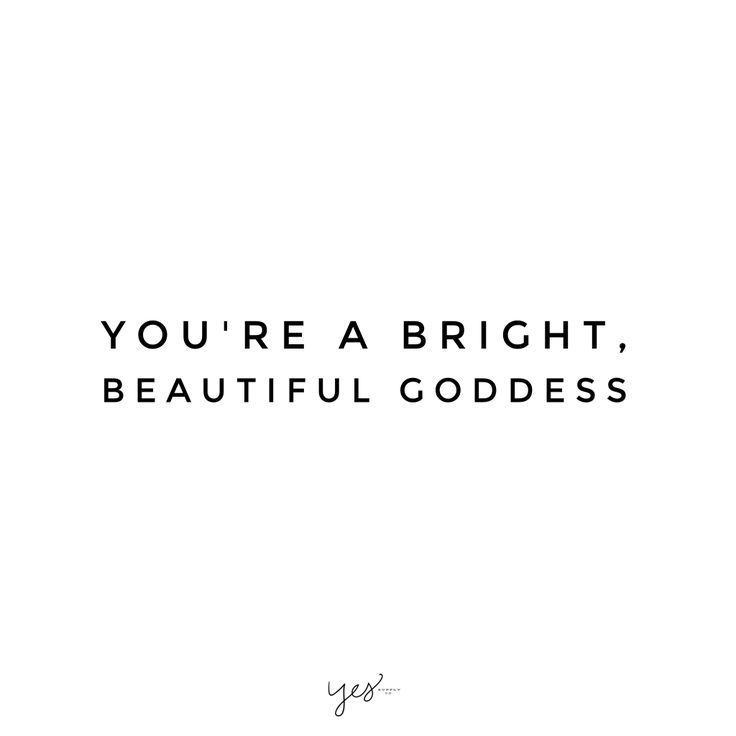 you're a bright beautiful goddess. For more inspiration, quotes and tips on self-love and business for girlbosses and female creatives check out http://yessupply.co.