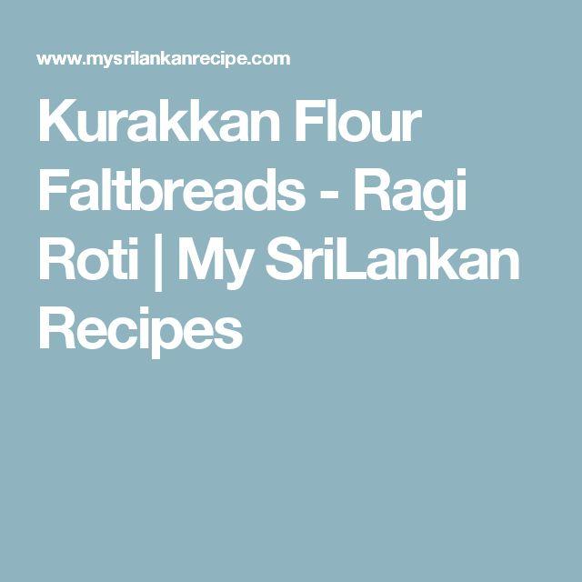 Kurakkan Flour Faltbreads - Ragi Roti | My SriLankan Recipes