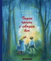 Ingen røvere i skogen her av Astrid Lindgren (Innbundet)