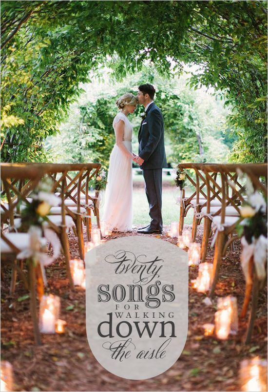 20 songs to walk down the aisle to! weddingchicks.com/20-songs-for-walking-down-the-aisle