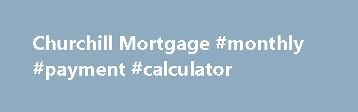 """Churchill Mortgage #monthly #payment #calculator http://loan.remmont.com/churchill-mortgage-monthly-payment-calculator/  #loans without credit check # Why are things so difficult for no credit score borrowers? Here's a quick summary. In 2007 a financial crisis plagued the United States and became a worldwide issue. Much of this crisis was due to the issuance of """"risky"""" mortgage products that not only stopped the flow of capital into…The post Churchill Mortgage #monthly #payment #calculator…"""