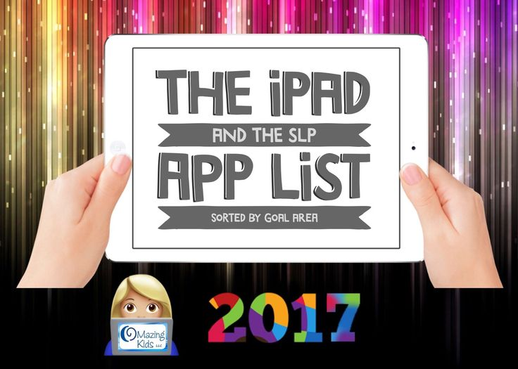 . {The iPad & the SLP in 2017} App List for SLPs ~ sorted by goal area My iPads are by far the best tools in my SLP toolbox. Best purchases ever! But an iPad is only as good as the apps that yo…