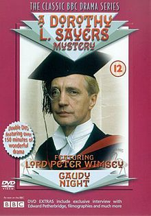 Lord Peter Wimsey A BBC series based on the Dorothy Sayers mystery novels. A good read too!