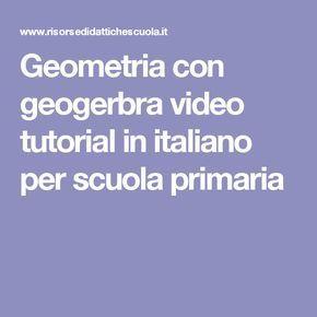 Geometria con geogerbra video tutorial in italiano per scuola primaria