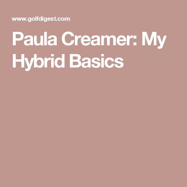 Paula Creamer: My Hybrid Basics