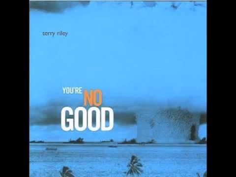 "Terry Riley - You're No Good -- From 1968, Terry Riley's trippy 20 minute re-arrangement of The Harvey Averne Dozen's ""You're No Good"". Two reel to reel tape machines twisting in and out of sync amongst passages of heavy proto-synth oscillation, ring modulation, tape delay and echo. Breathtakingly modernist. Not for the faint-hearted."