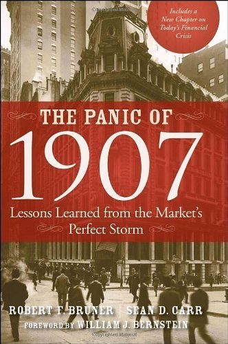 The Panic of 1907: Lessons Learned from the Market's Perfect Storm by Robert F. Bruner, http://www.amazon.com/dp/0470452587/ref=cm_sw_r_pi_dp_A4Ukrb1JK6YS8