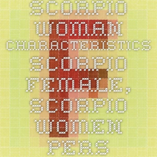 Scorpio Woman Characteristics - Scorpio Female, Scorpio Women Personality, Profile & Love Traits
