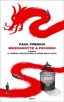 Paul French, Mezzanotte a Pechino ovvero Il torbido omicidio della Torre delle volpi, Frontiere - DISPONIBILE ANCHE IN EBOOK