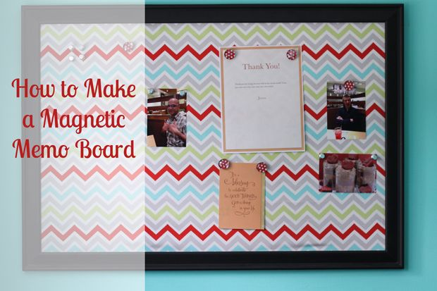 Detailed Tutorial On How To Make A Magnetic Memo Board