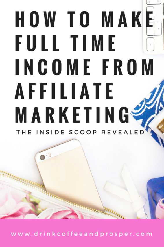 HOW TO MAKE FULL TIME INCOME FROM AFFILIATE MARKETING