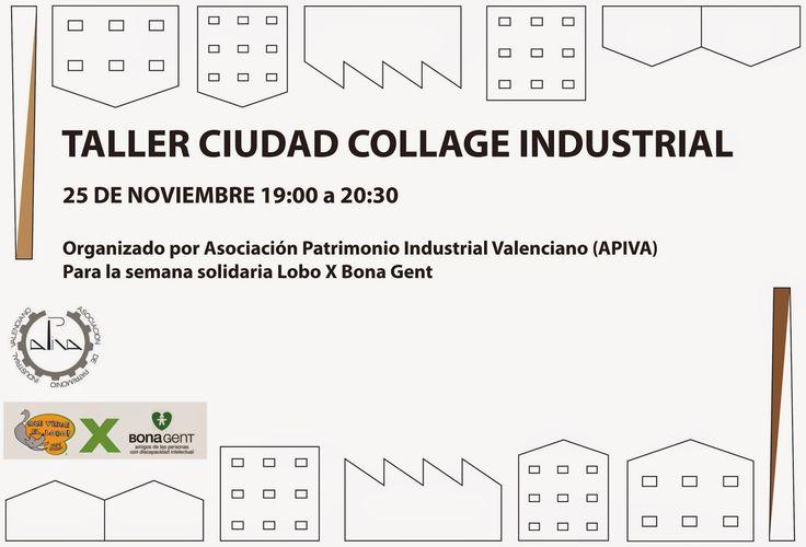 Patrimonio Industrial Arquitectónico: Taller solidario Ciudad Collage Industrial.