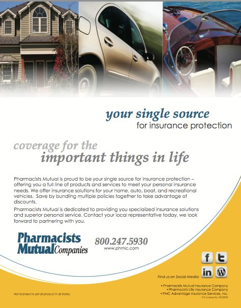 Pharmacists Mutual is proud to be your single source for insurance protection – offering you a full line of products and services to meet your personal insurance needs. We offer insurance solutions for your home, auto, boat, and recreational vehicles. Save by bundling multiple policies together to take advantage of discounts. (As seen in the 2014 Pharmacy Platinum Pages Buyer's Guide: rxplatinumpages.com)