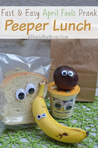 April Fools Prank Ideas, Easy tricks for April Fools gag, Peeper Lunch, silly pranks for kids