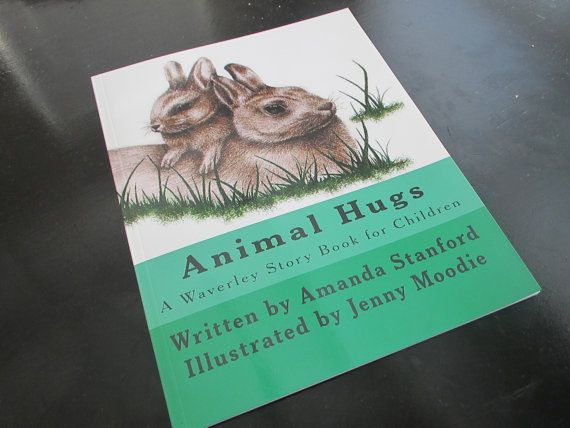 Large text completely separated from the Illustrations to help beginning preschool and kindergarten readers! Animal Hugs A Waverley Story Book for Children by reworkdpress, $10.00