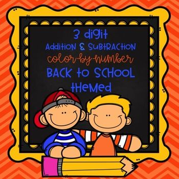 3 digit addition and subtraction color-by-number practice pages, 7 back to school themed!