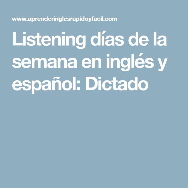 Listening días de la semana en inglés y español: Dictado