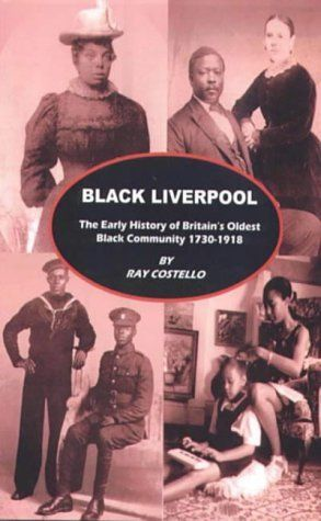 Black Liverpool: The Early History of Britain's Oldest Black Community 1730-1918 by Raymond Henry Costello, http://www.amazon.co.uk/dp/1873245076/ref=cm_sw_r_pi_dp_4GGHub00C1M35
