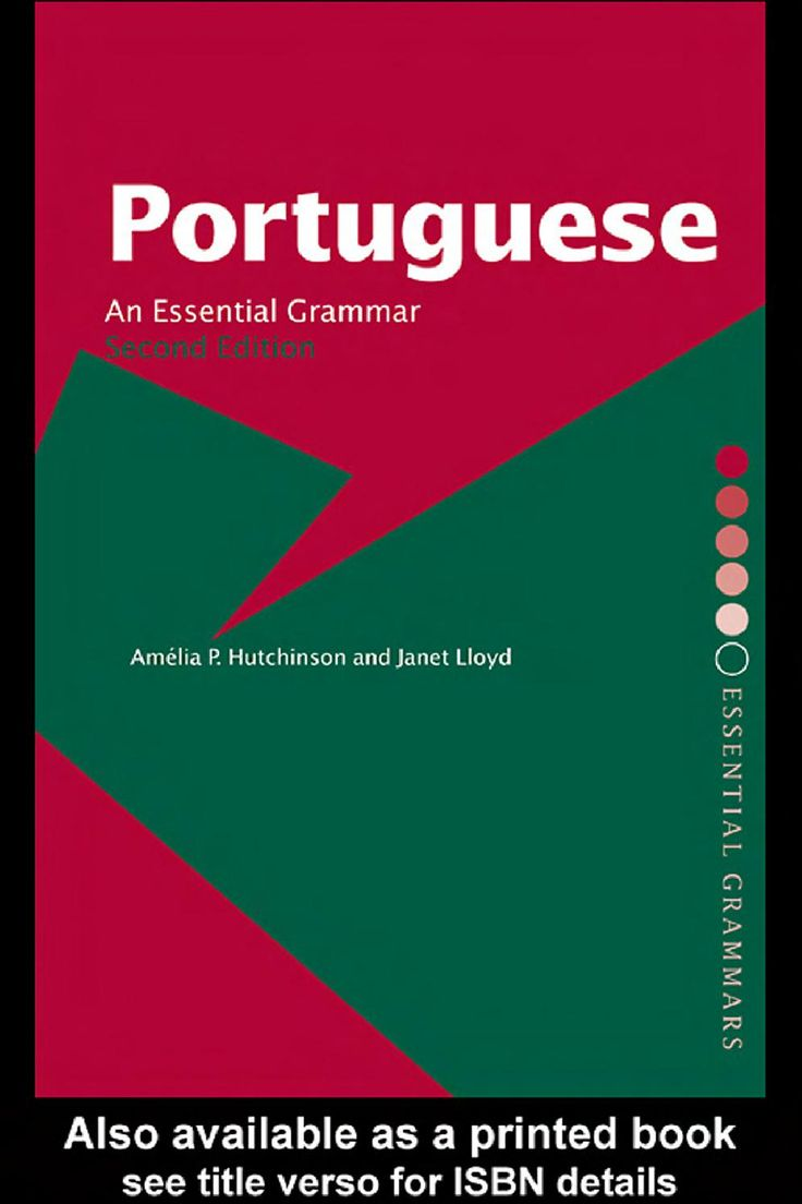 This book by Amélia P. Hutchinson and Janet Lloyd. Learning Portuguese grammar. Published by Routledge.