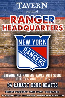 Rangers vs. Canucks Event The New York Rangers are just getting started on their wins for this season and TAVERN on Third has everything you need for the big games.