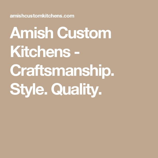 Amish Custom Kitchens   Craftsmanship. Style. Quality.