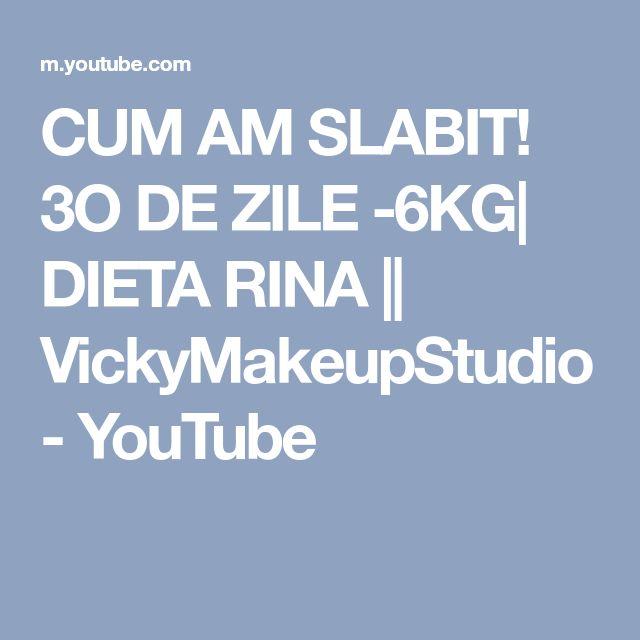 CUM AM SLABIT! 3O DE ZILE -6KG| DIETA RINA || VickyMakeupStudio - YouTube