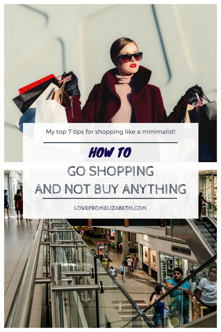 How To Go Shopping And Not Buy Anything | Here are my tried and true tips for surviving a trip to the mall without buying anything. Learn to shop like a minimalist!