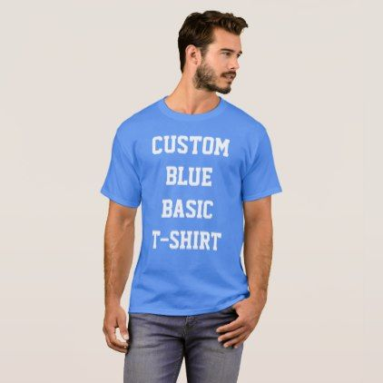 Custom Personalized Men's BASIC BLUE T-SHIRT - template gifts custom diy customize