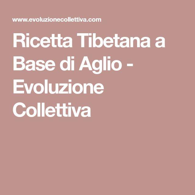 Ricetta Tibetana a Base di Aglio - Evoluzione Collettiva
