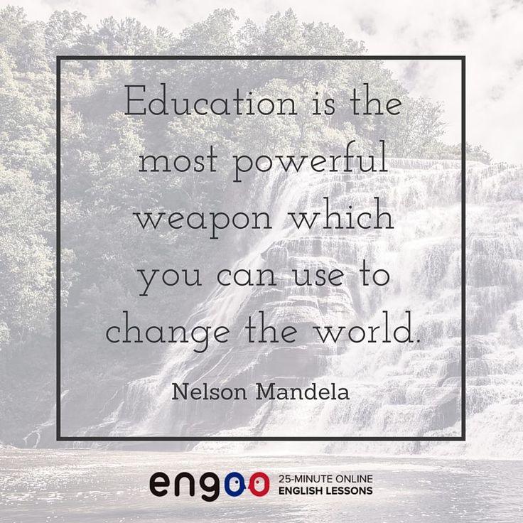 Образование – это самое мощное оружие, с помощью которого можно изменить мир. (Нельсон Мандела)