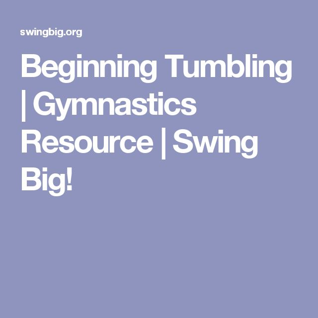 Beginning Tumbling | Gymnastics Resource | Swing Big!