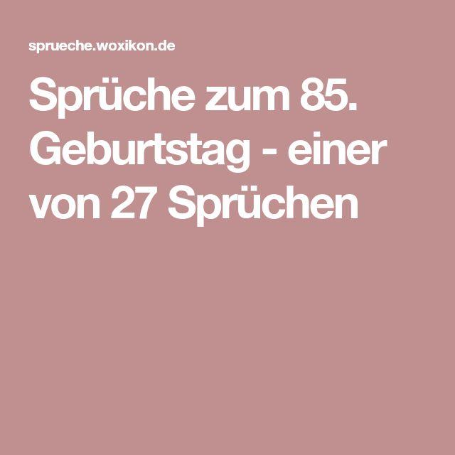 Sprüche Zum 85. Geburtstag   Einer Von 27 Sprüchen