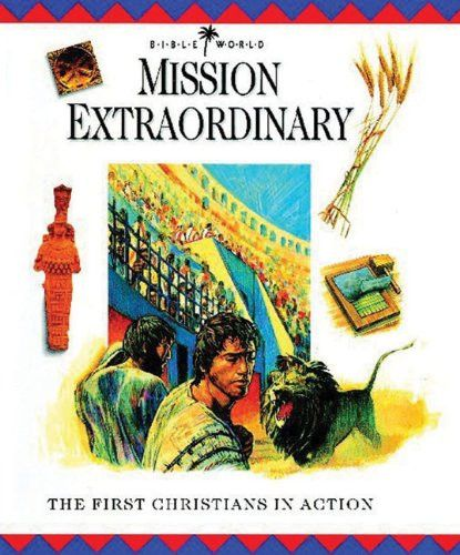 Mission Extraordinary: The First Christians in Action (Bible World)