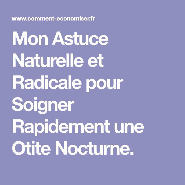 Mon Astuce Naturelle et Radicale pour Soigner Rapidement une Otite Nocturne.
