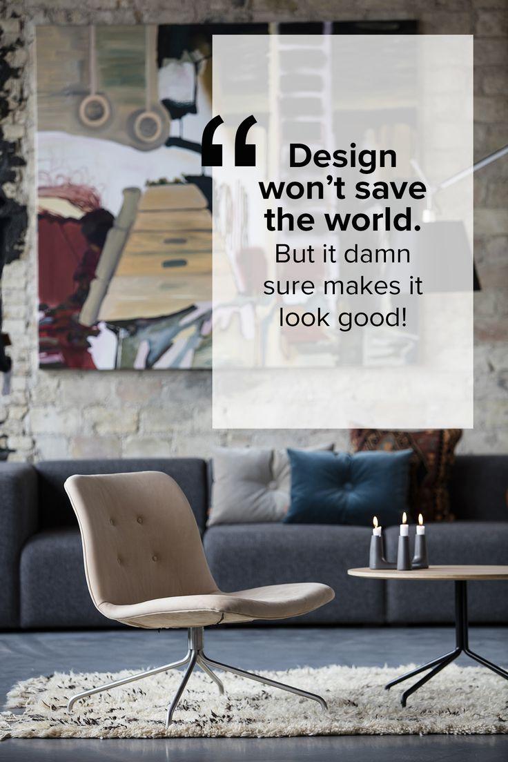 #quotes about #design #benthansen #furniture #citater