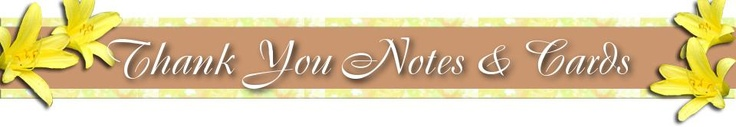 "Great site for helping with wording all those ""thank you"" cards"