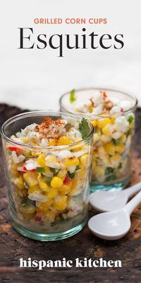 Esquites (Grilled Corn Cups) Easy-breezy to make, and healthy too!