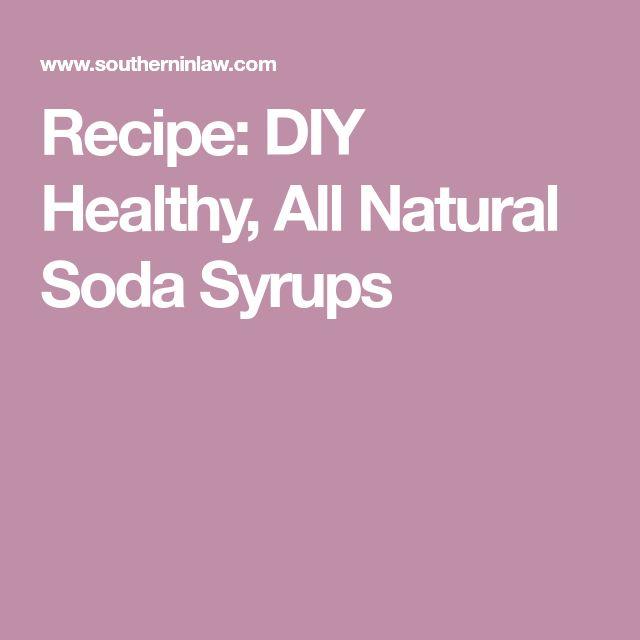 Recipe: DIY Healthy, All Natural Soda Syrups
