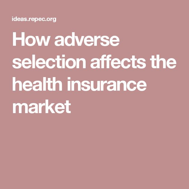 How adverse selection affects the health insurance market