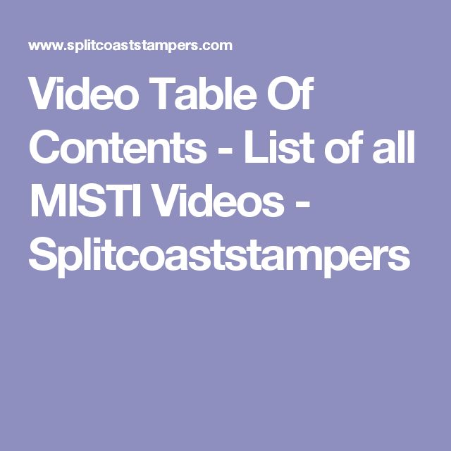 Video Table Of Contents - List of all MISTI Videos - Splitcoaststampers