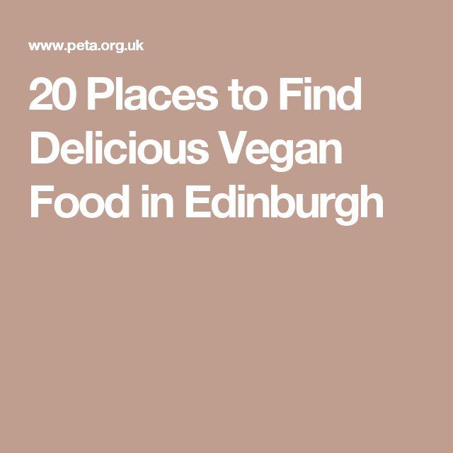 20 Places to Find Delicious Vegan Food in Edinburgh