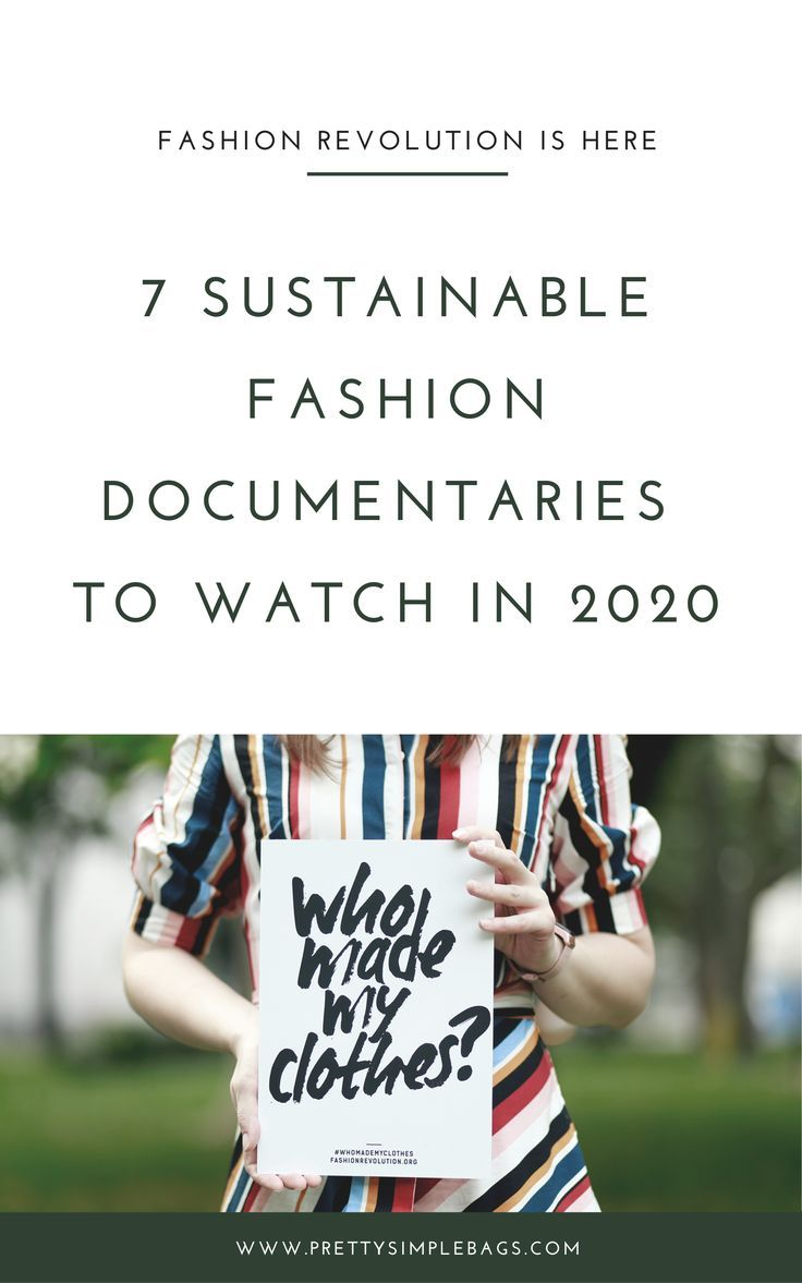 7 Sustainable Fashion Documentaries To Watch In 2020 In 2020