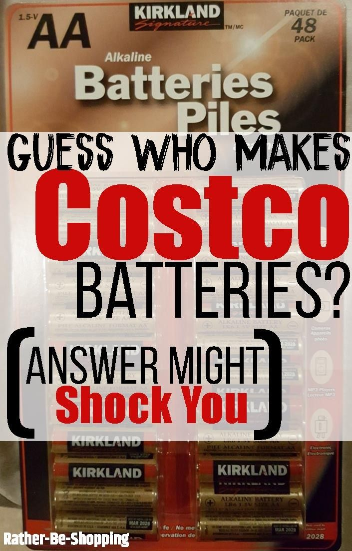 Guess Who Makes Costco Batteries Answer Might Shock You Costco Costco Shopping Shopping Hacks