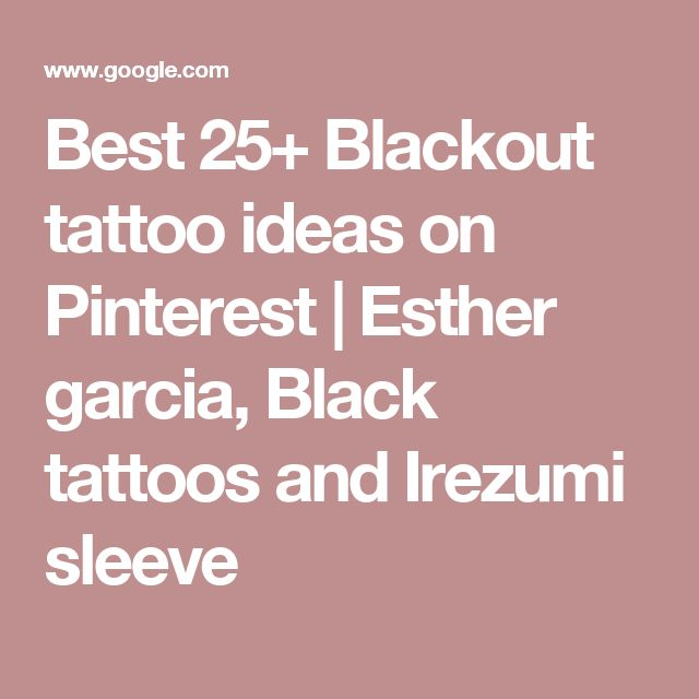Best 25+ Blackout tattoo ideas on Pinterest | Esther garcia, Black tattoos and Irezumi sleeve