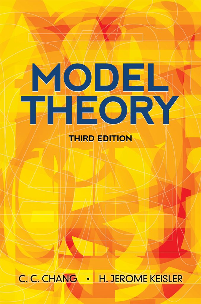 Model Theory by C.C. Chang  Model theory deals with a branch of mathematical logic showing connections between a formal language and its interpretations or models. This is the first and most successful textbook in logical model theory. Extensively updated and corrected in 1990 to accommodate developments in model theoretic methods — including classification theory and nonstandard analysis — the third edition added entirely new sections, exercises, and references....